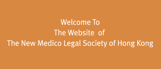 Welcome to the website of The New Medico Legal Society of Hong Kong
